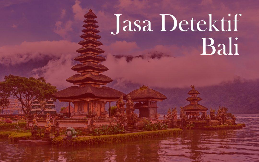 Jasa detektif Bali