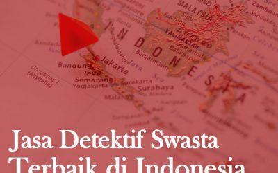 Jasa Detektif Swasta terkenal di Indonesia