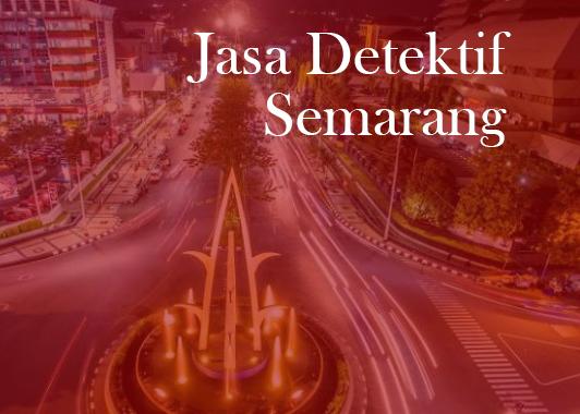 Jasa detektif kota Semarang